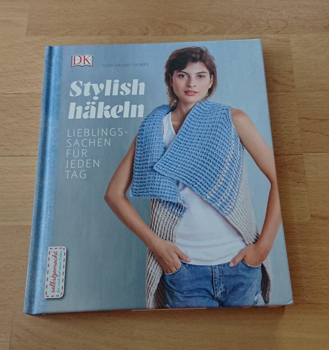 Buch-Review: Stylish häkeln - Lieblingssachen für jeden Tag ...